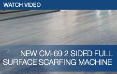 New CM-69 2 sided full surface scarfing machine